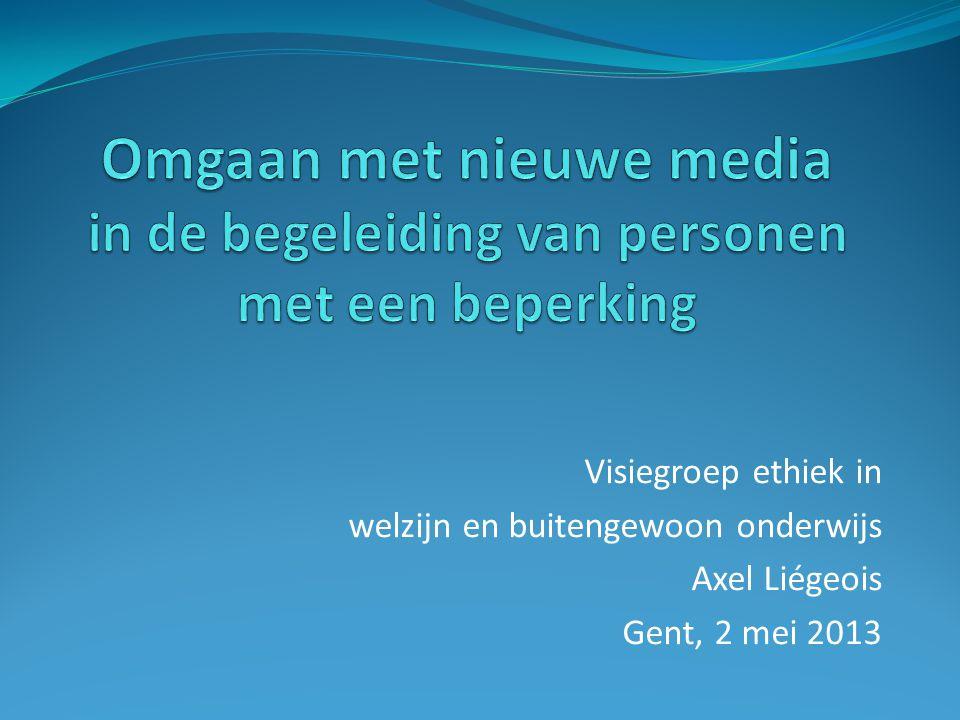 Visiegroep ethiek in welzijn en buitengewoon onderwijs Axel Liégeois Gent, 2 mei 2013