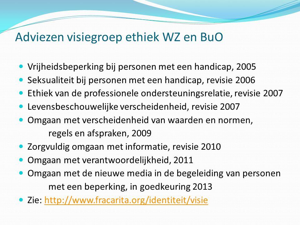 Adviezen visiegroep ethiek WZ en BuO  Vrijheidsbeperking bij personen met een handicap, 2005  Seksualiteit bij personen met een handicap, revisie 20