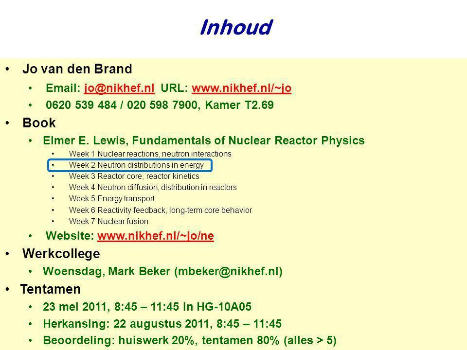 Drempelwaarden Inelastische verstrooiing heeft een drempelwaarde: energie is nodig om een quantumtoestand aan te slaan en om het neutron weer te emitteren Zware kernen hebben meer quantumconfiguraties Drempelwaarde voor inelastische verstrooiing neemt af met toenemende A Drempelenergie 4.8 MeV voor koolstof-12 6.4 MeV voor zuurstof-16 0.04 MeV voor uranium-238 238 U Inelastische verstrooiing is onbelangrijk voor lichte kernen in een reactor Fertile materiaal heeft ook een drempelwaarde voor splijting Splijting treedt op in uranium-238 voor neutronen met energie groter dan 1 MeV Drempels voor andere excitaties liggen voldoende hoog en kunnen verwaarloosd worden