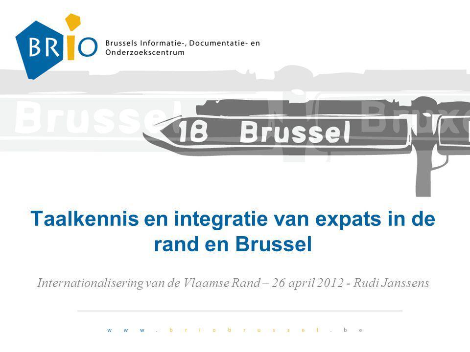 Taalkennis en integratie van expats in de rand en Brussel Internationalisering van de Vlaamse Rand – 26 april 2012 - Rudi Janssens