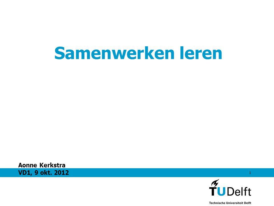 1 Samenwerken leren Aonne Kerkstra VD1, 9 okt. 2012