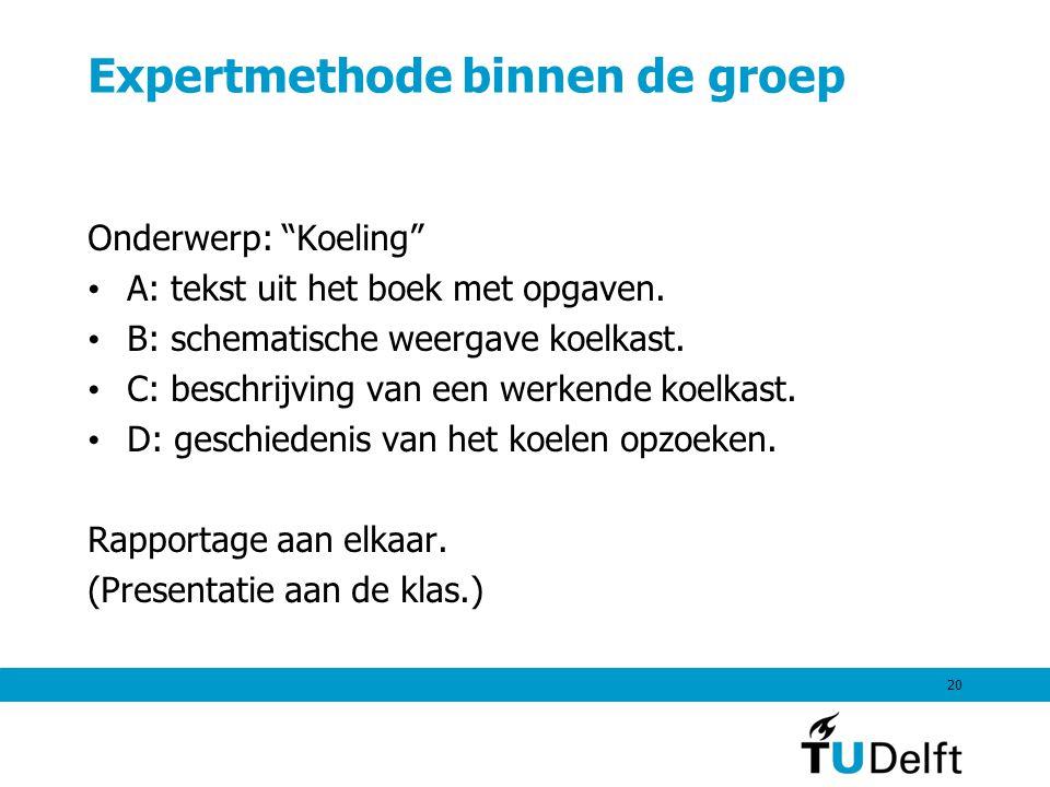 Expertmethode binnen de groep Onderwerp: Koeling • A: tekst uit het boek met opgaven.