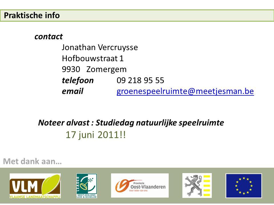 Praktische info Met dank aan… contact Jonathan Vercruysse Hofbouwstraat 1 9930 Zomergem telefoon09 218 95 55 emailgroenespeelruimte@meetjesman.begroen