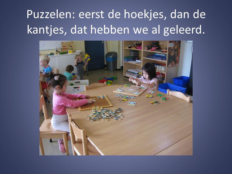 Puzzelen: eerst de hoekjes, dan de kantjes, dat hebben we al geleerd.