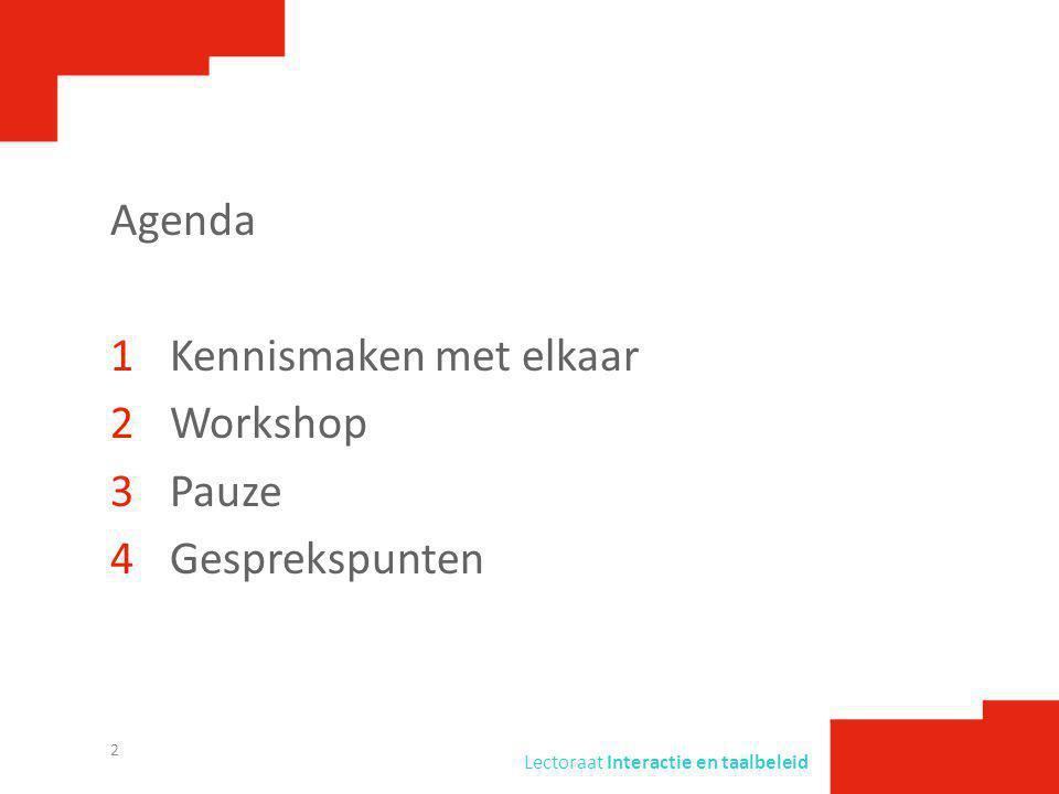 Agenda 1Kennismaken met elkaar 2Workshop 3Pauze 4Gesprekspunten 2