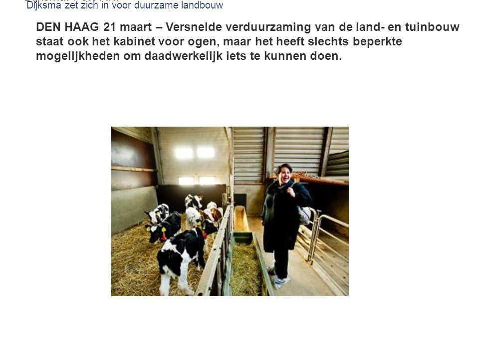 Dijksma zet zich in voor duurzame landbouw 21-03-2013 09:03 | Redactie politiek Dijksma.