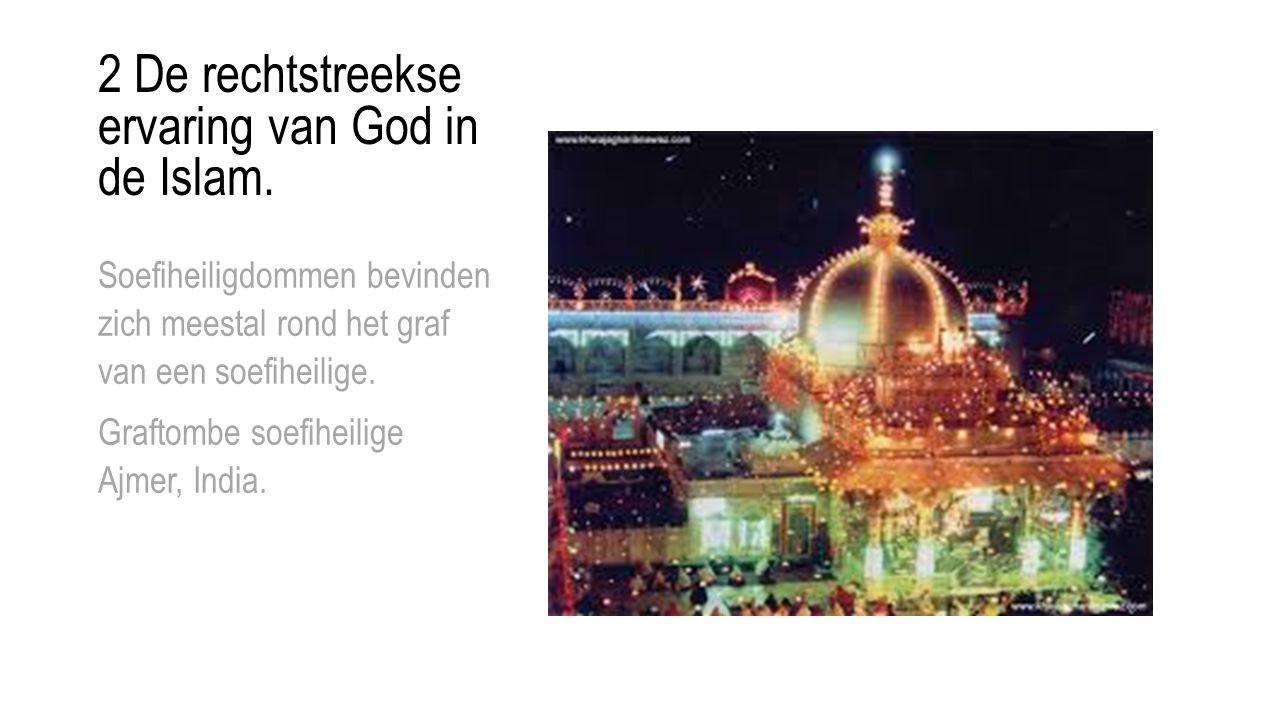2 De rechtstreekse ervaring van God in de Islam. Soefiheiligdommen bevinden zich meestal rond het graf van een soefiheilige. Graftombe soefiheilige Aj