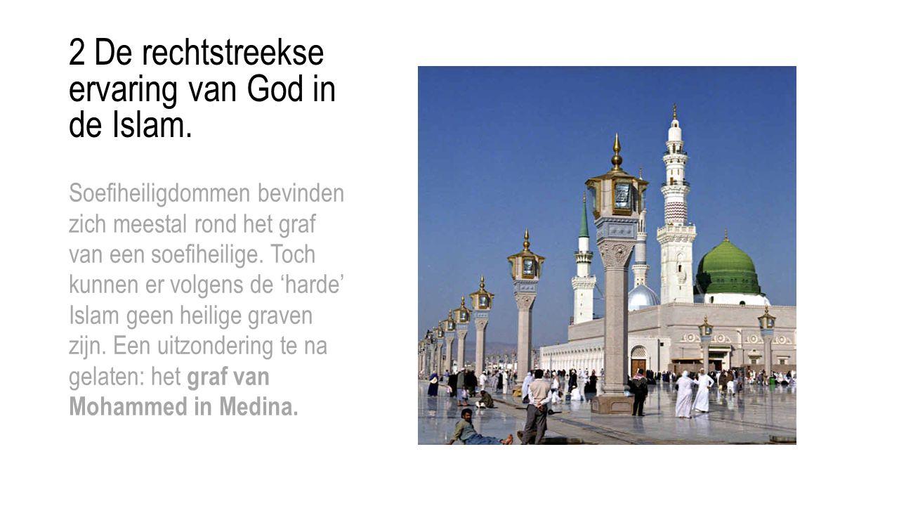 2 De rechtstreekse ervaring van God in de Islam. Soefiheiligdommen bevinden zich meestal rond het graf van een soefiheilige. Toch kunnen er volgens de