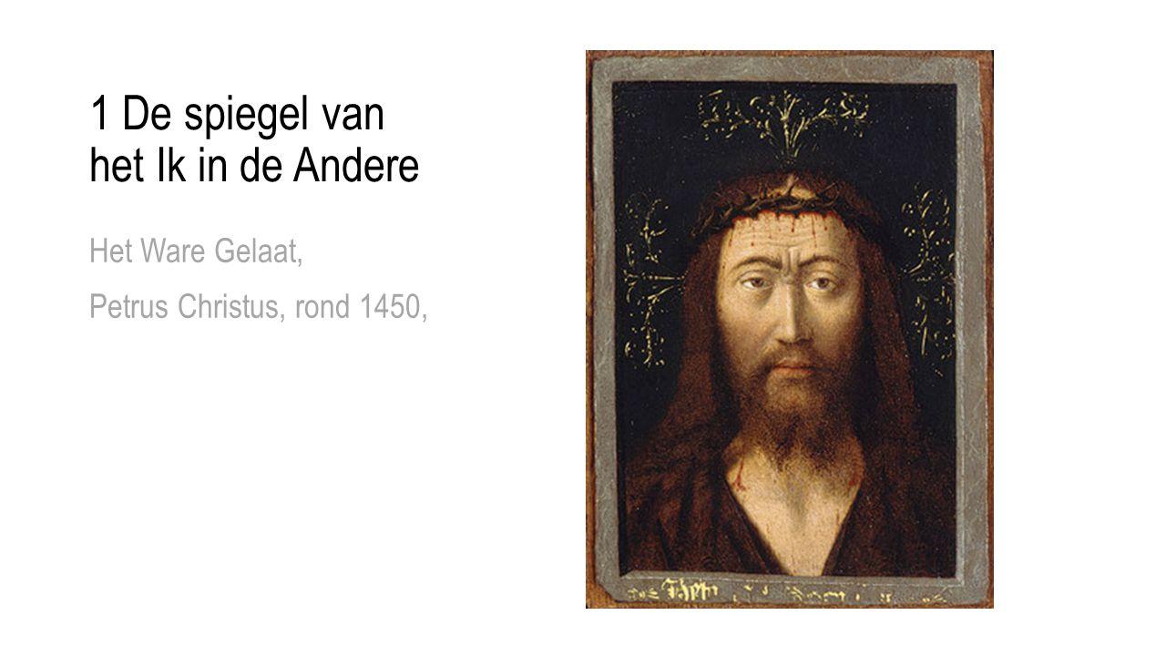 1 De spiegel van het Ik in de Andere Het Ware Gelaat, Petrus Christus, rond 1450,