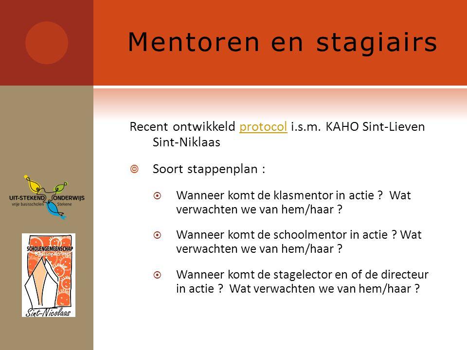 Mentoren en stagiairs Recent ontwikkeld protocol i.s.m.