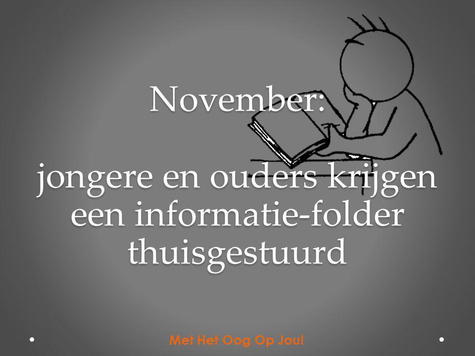 November: jongere en ouders krijgen een informatie-folder thuisgestuurd Met Het Oog Op Jou!