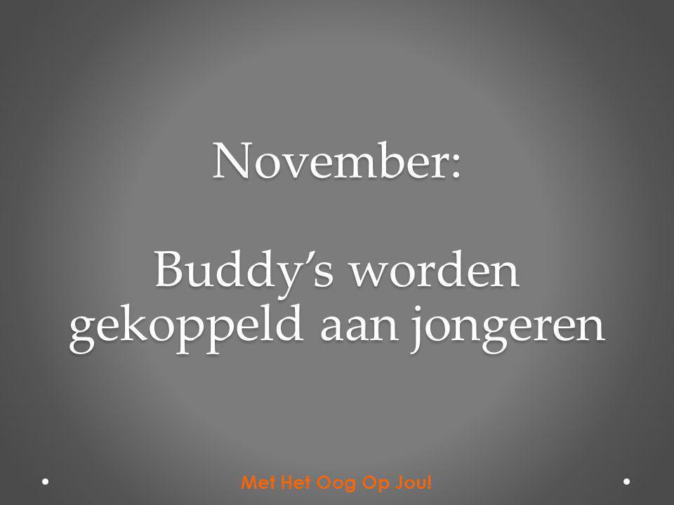 November: Buddy's worden gekoppeld aan jongeren Met Het Oog Op Jou!