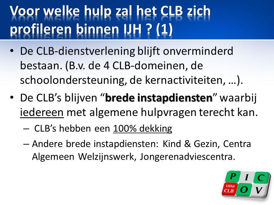 • De CLB-dienstverlening blijft onverminderd bestaan. (B.v. de 4 CLB-domeinen, de schoolondersteuning, de kernactiviteiten, …). brede instapdiensten •