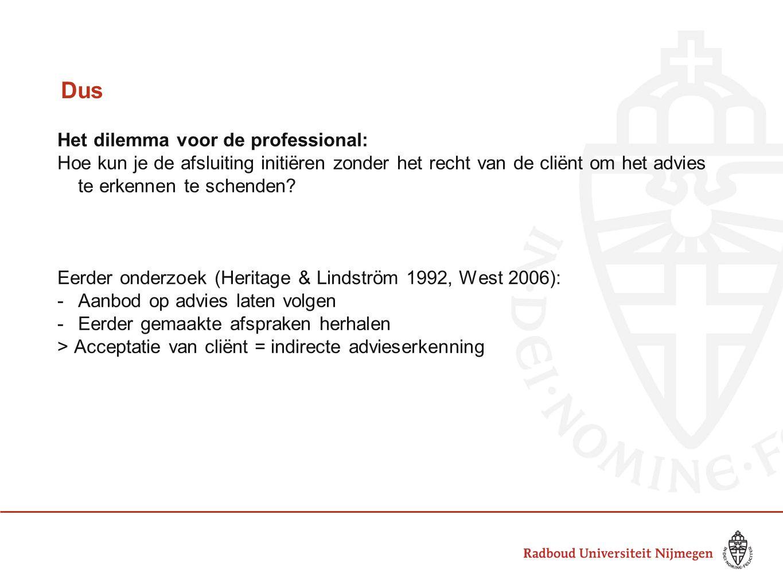 Dus Het dilemma voor de professional: Hoe kun je de afsluiting initiëren zonder het recht van de cliënt om het advies te erkennen te schenden? Eerder