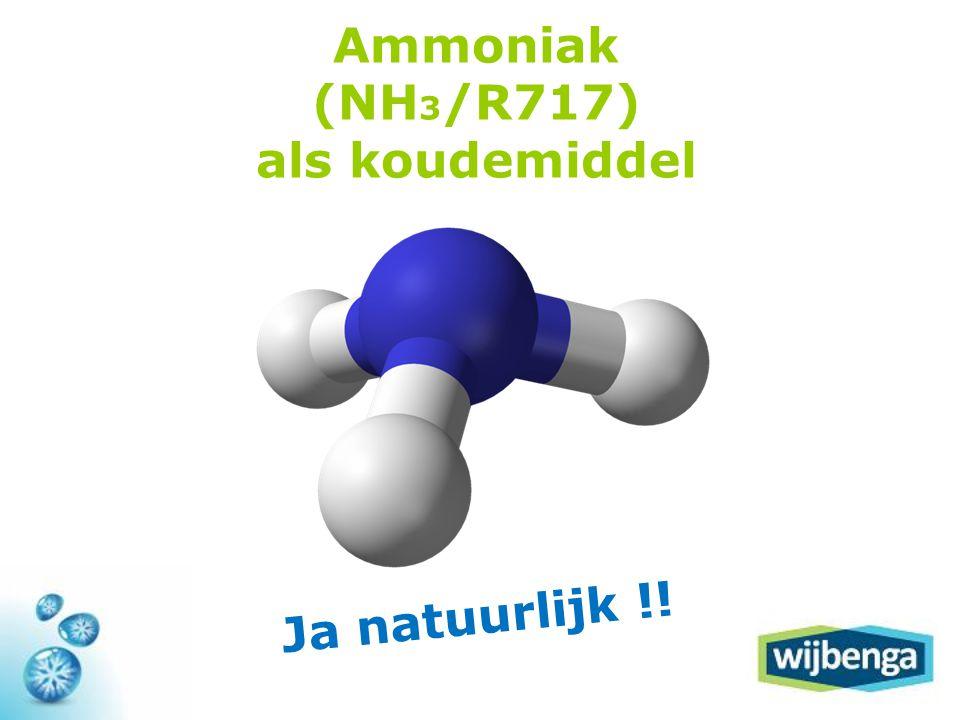 Ammoniak (NH 3 /R717) als koudemiddel Ja natuurlijk !!