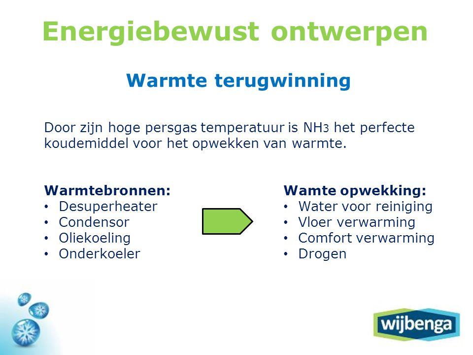 Warmte terugwinning Door zijn hoge persgas temperatuur is NH 3 het perfecte koudemiddel voor het opwekken van warmte. Warmtebronnen: • Desuperheater •