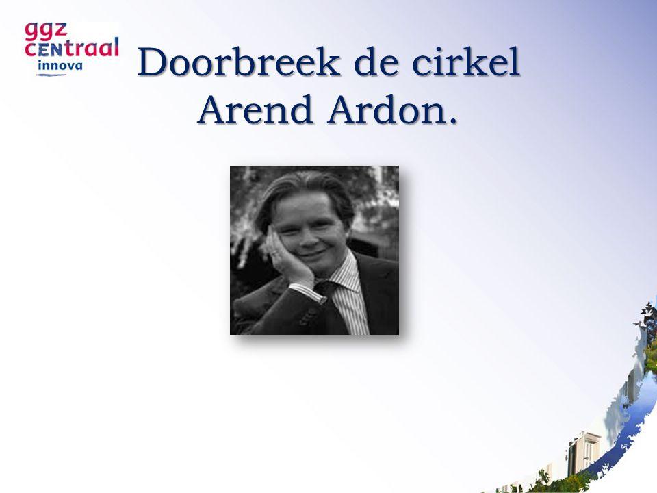 Doorbreek de cirkel Arend Ardon.