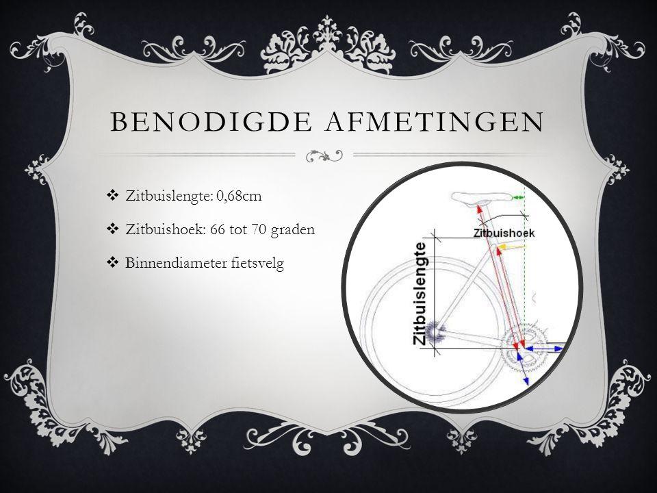 BENODIGDE AFMETINGEN  Zitbuislengte: 0,68cm  Zitbuishoek: 66 tot 70 graden  Binnendiameter fietsvelg