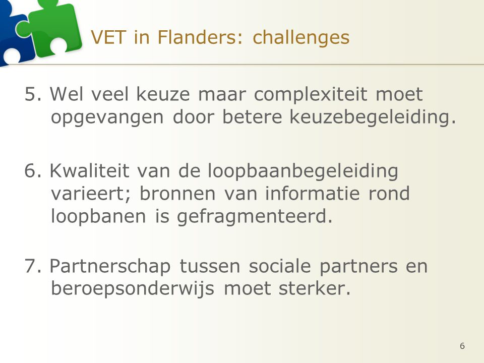 VET in Flanders: challenges 5.