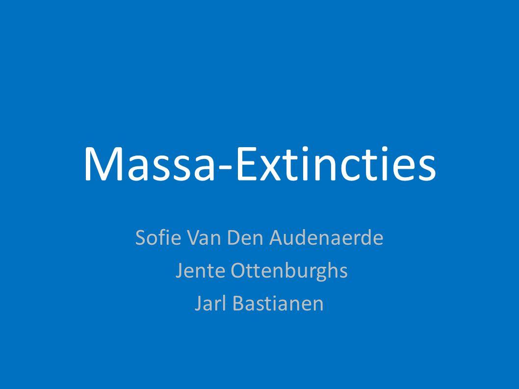 Massa-Extincties Sofie Van Den Audenaerde Jente Ottenburghs Jarl Bastianen