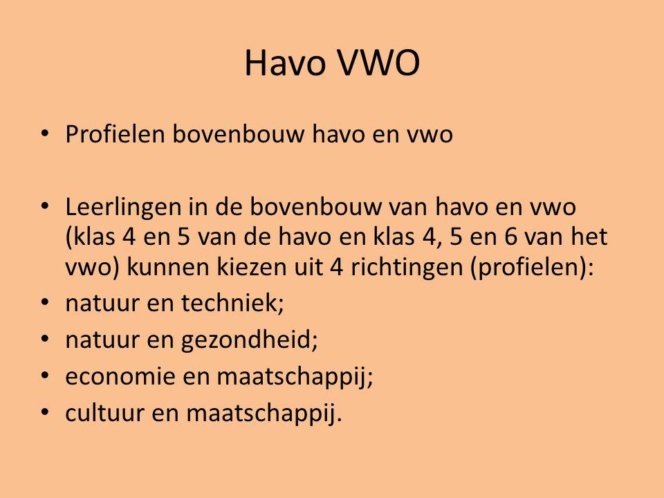 Havo VWO • Profielen bovenbouw havo en vwo • Leerlingen in de bovenbouw van havo en vwo (klas 4 en 5 van de havo en klas 4, 5 en 6 van het vwo) kunnen