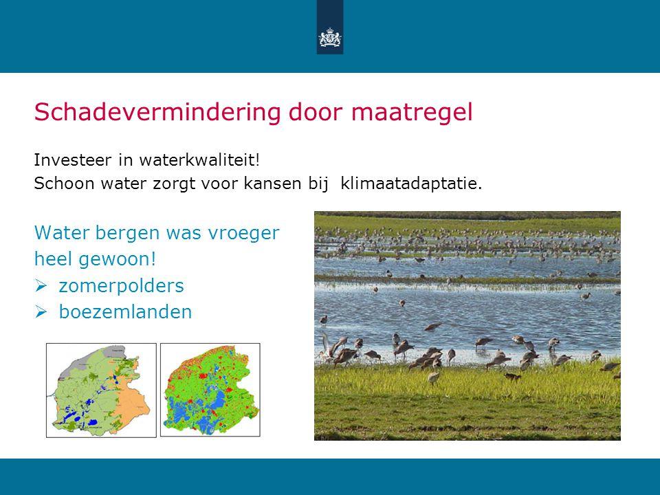 Schadevermindering door maatregel Investeer in waterkwaliteit.