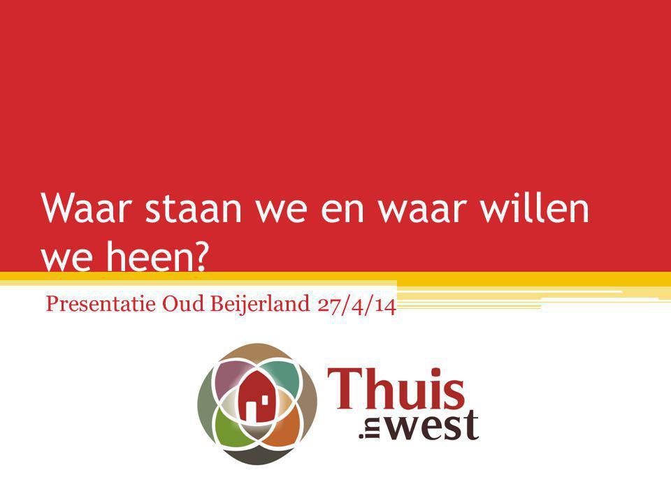 Waar staan we en waar willen we heen Presentatie Oud Beijerland 27/4/14