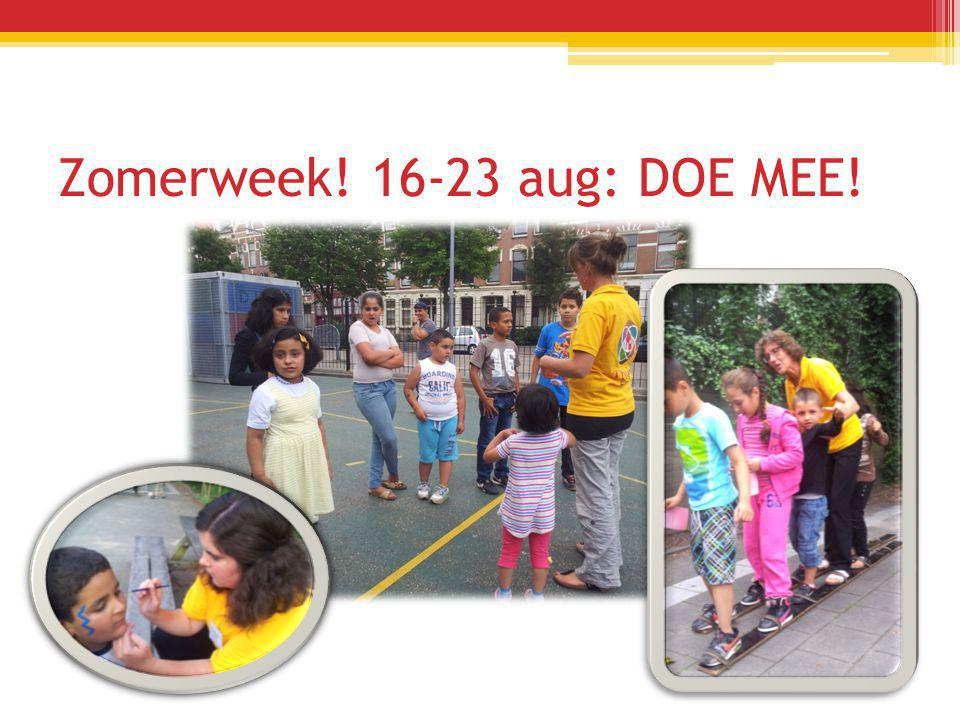 Zomerweek! 16-23 aug: DOE MEE!
