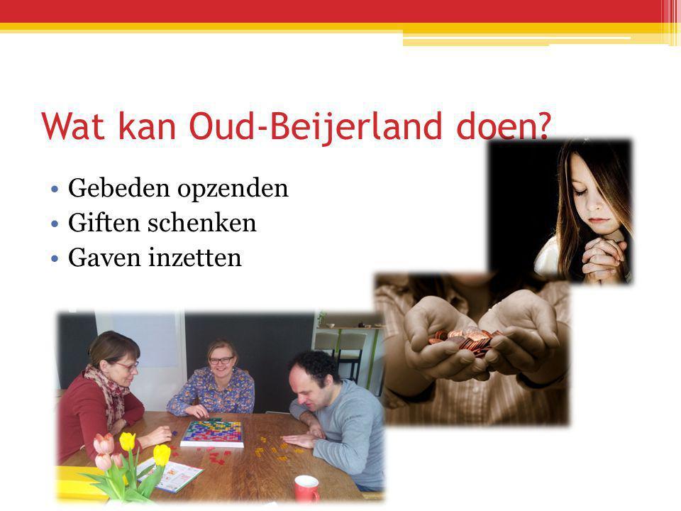 Wat kan Oud-Beijerland doen •Gebeden opzenden •Giften schenken •Gaven inzetten