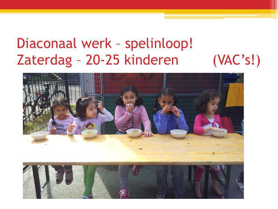 Diaconaal werk – spelinloop! Zaterdag – 20-25 kinderen (VAC's!)
