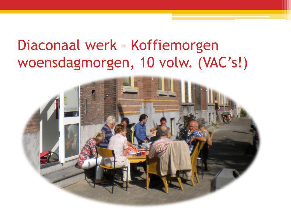 Diaconaal werk – Koffiemorgen woensdagmorgen, 10 volw. (VAC's!)