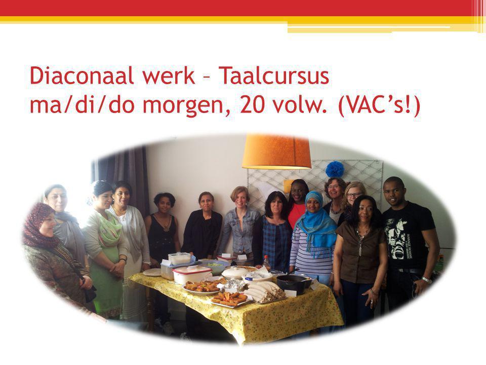 Diaconaal werk – Taalcursus ma/di/do morgen, 20 volw. (VAC's!)