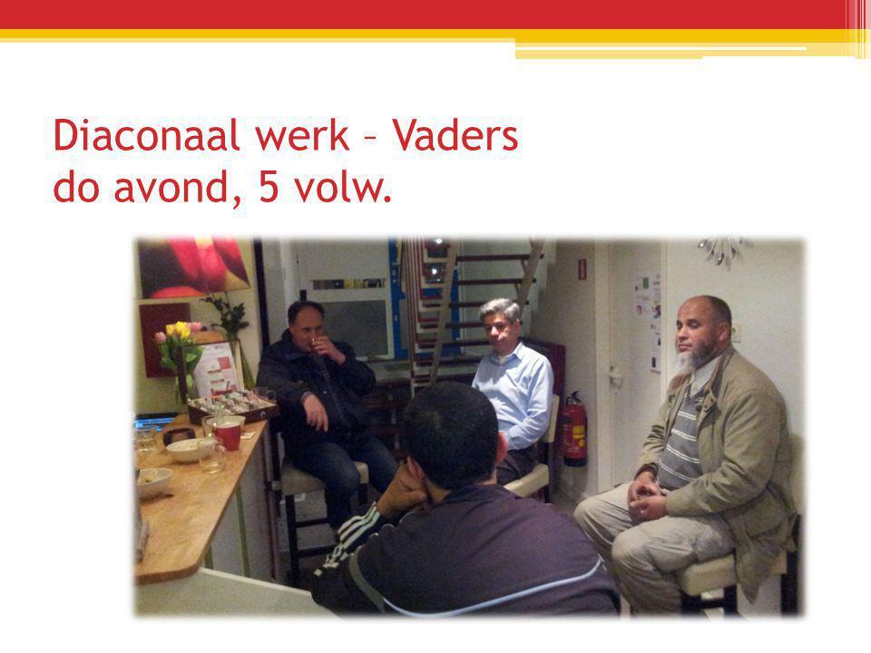 Diaconaal werk – Vaders do avond, 5 volw.
