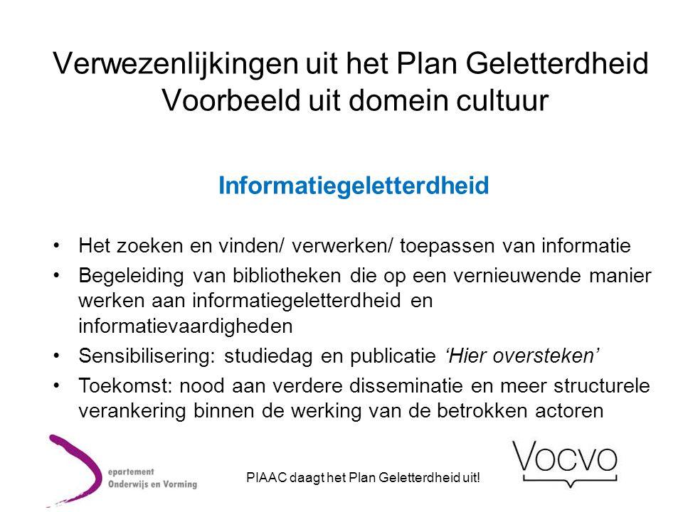 Verwezenlijkingen uit het Plan Geletterdheid Voorbeeld uit domein cultuur Informatiegeletterdheid •Het zoeken en vinden/ verwerken/ toepassen van info