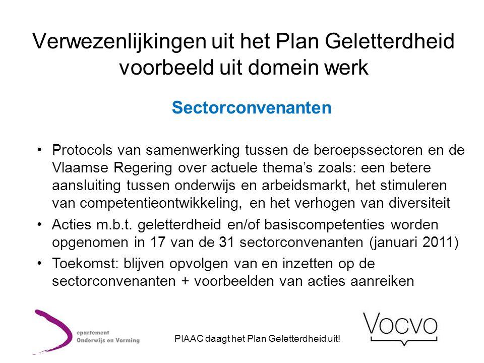 Verwezenlijkingen uit het Plan Geletterdheid voorbeeld uit domein werk Sectorconvenanten •Protocols van samenwerking tussen de beroepssectoren en de V