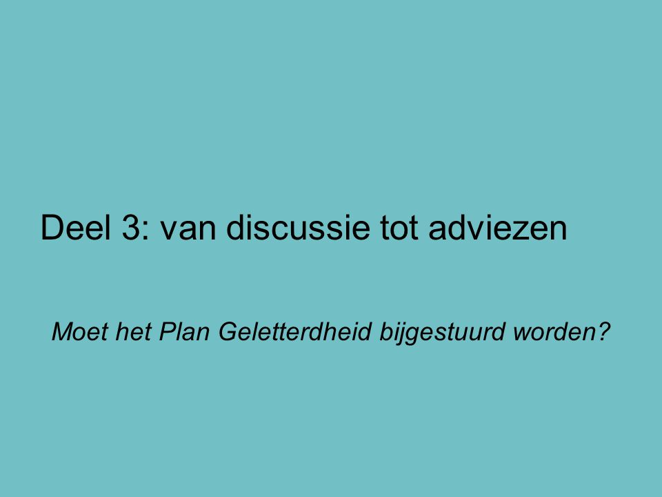 Deel 3: van discussie tot adviezen Moet het Plan Geletterdheid bijgestuurd worden?