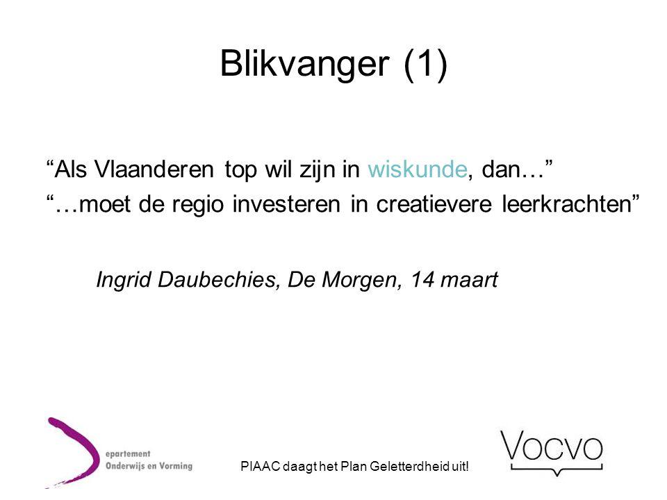 """Blikvanger (1) """"Als Vlaanderen top wil zijn in wiskunde, dan…"""" """"…moet de regio investeren in creatievere leerkrachten"""" Ingrid Daubechies, De Morgen, 1"""
