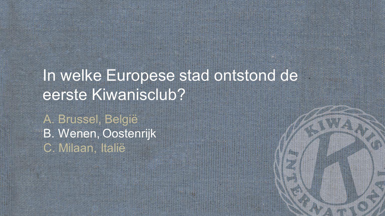 In welke Europese stad ontstond de eerste Kiwanisclub.