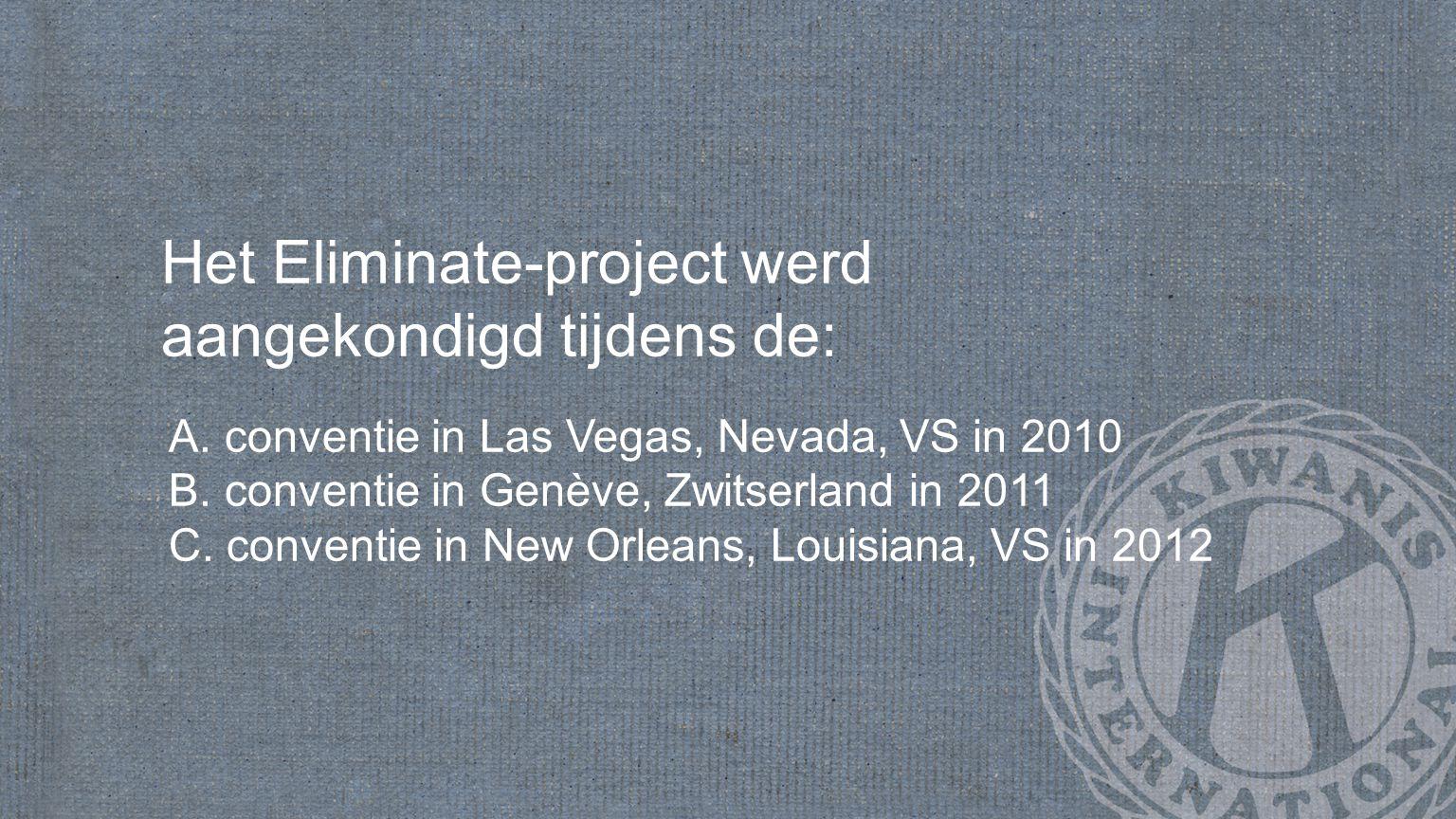 Het Eliminate-project werd aangekondigd tijdens de: A.