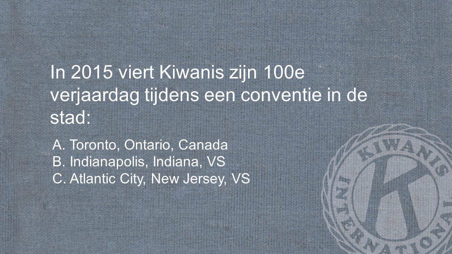 In 2015 viert Kiwanis zijn 100e verjaardag tijdens een conventie in de stad: A.