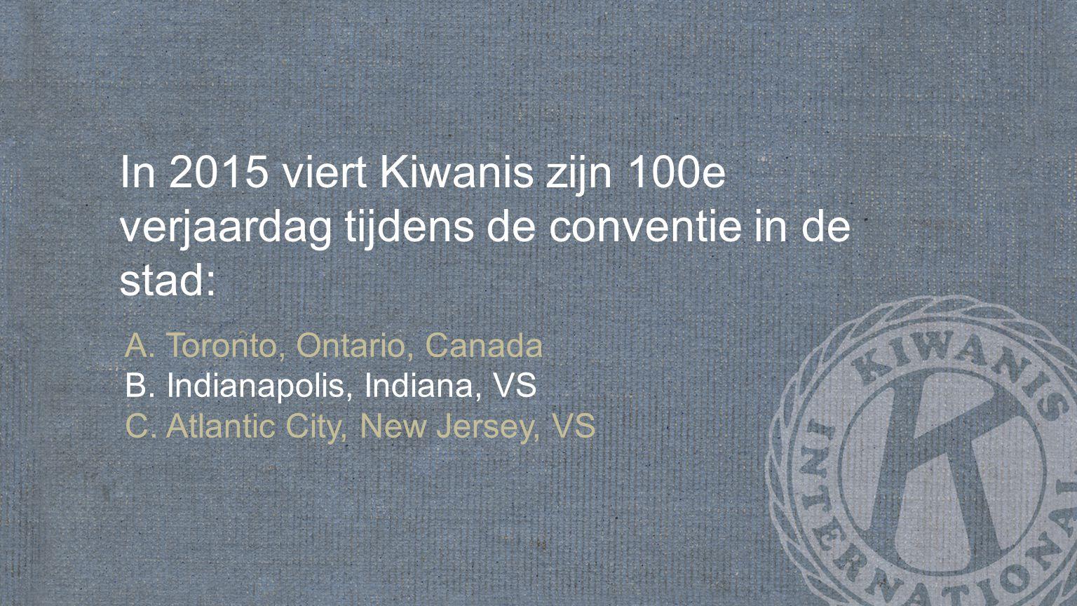 In 2015 viert Kiwanis zijn 100e verjaardag tijdens de conventie in de stad: A.