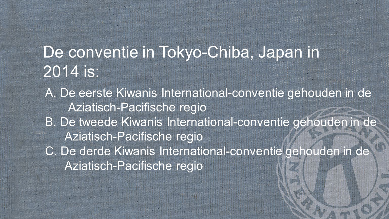 De conventie in Tokyo-Chiba, Japan in 2014 is: A.