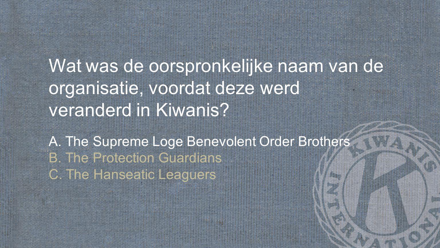 Wat was de oorspronkelijke naam van de organisatie, voordat deze werd veranderd in Kiwanis.