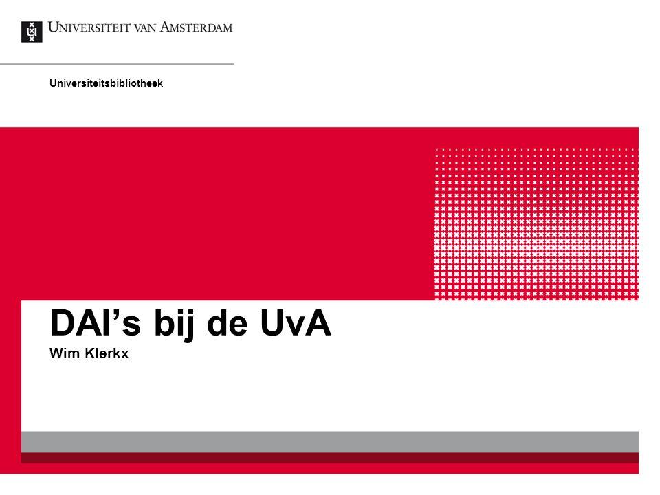 DAI's bij de UvA Wim Klerkx Universiteitsbibliotheek