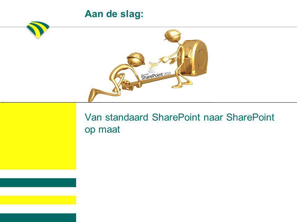 Aan de slag: Van standaard SharePoint naar SharePoint op maat
