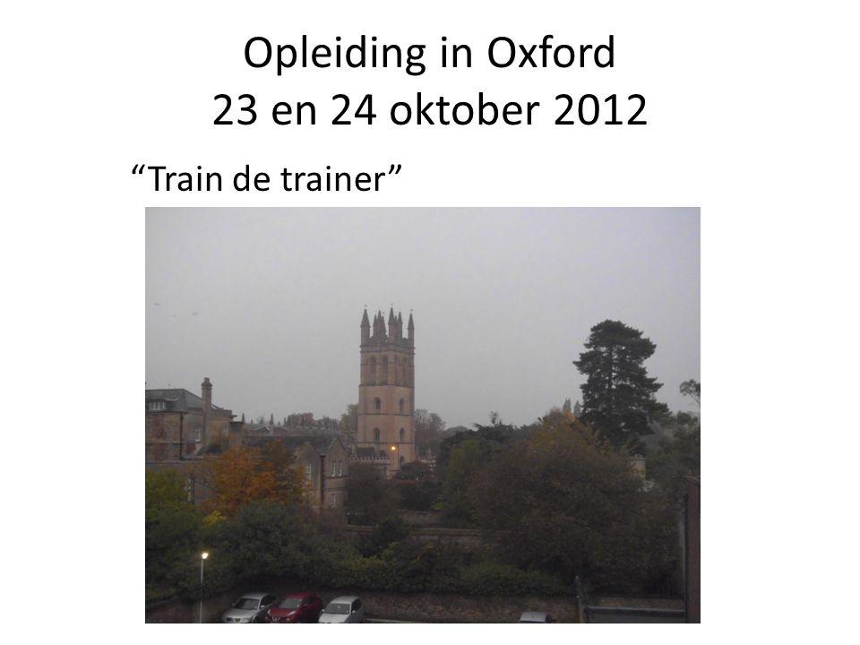 "Opleiding in Oxford 23 en 24 oktober 2012 ""Train de trainer"""