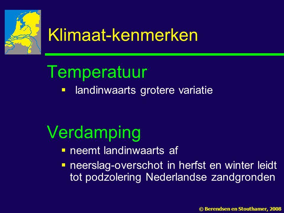 Klimaat-kenmerken Temperatuur  landinwaarts grotere variatie Verdamping  neemt landinwaarts af  neerslag-overschot in herfst en winter leidt tot po