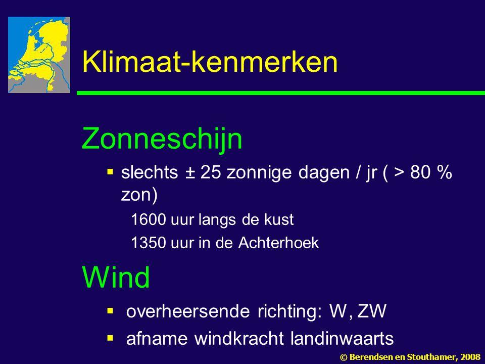 Klimaat-kenmerken Zonneschijn  slechts ± 25 zonnige dagen / jr ( > 80 % zon) 1600 uur langs de kust 1350 uur in de Achterhoek Wind  overheersende ri