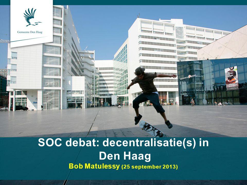 SOC debat: decentralisatie(s) in Den Haag Bob Matulessy (25 september 2013)