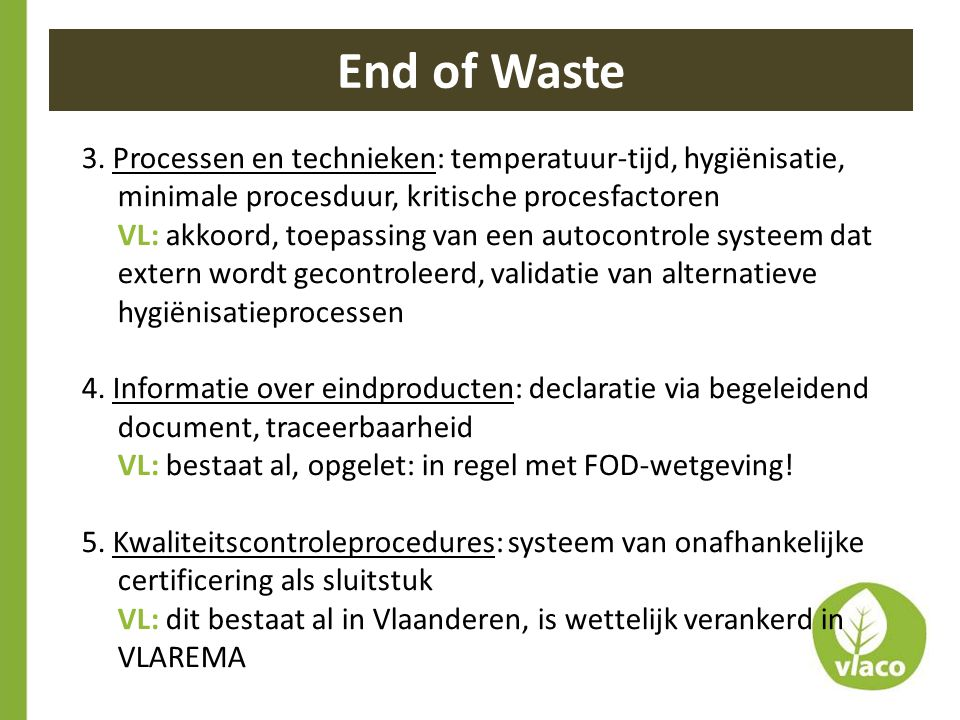 3. Processen en technieken: temperatuur-tijd, hygiënisatie, minimale procesduur, kritische procesfactoren VL: akkoord, toepassing van een autocontrole